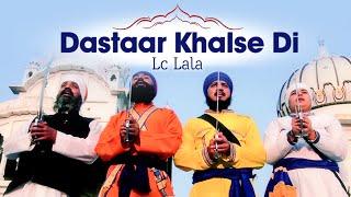 Download Lagu Dastaar Khalse Di Video Shabad   Dastaar Khalse Di   Lc Lala   Shabad Gurbani Mp3