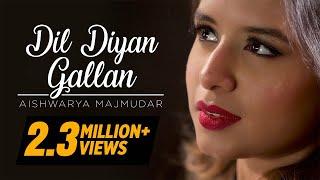 Video Dil Diyan Gallan – Aishwarya Majmudar | Cover MP3, 3GP, MP4, WEBM, AVI, FLV Januari 2019