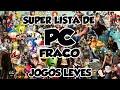 Super Lista De Jogos Leves Para Pc pc Fraco