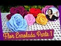 FLOR EM CROCHE ENROLADA - MODELO 1 - PARTE 1