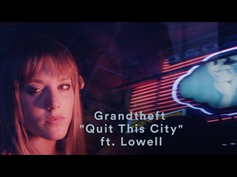 Grandtheft feat. Lowell - Quit This City