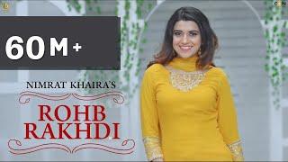 Video Nimrat Khaira - Rohab Rakhdi (Full Video Song) | Panj-aab Records | Preet Hundal | Latest Song 2017 MP3, 3GP, MP4, WEBM, AVI, FLV April 2018