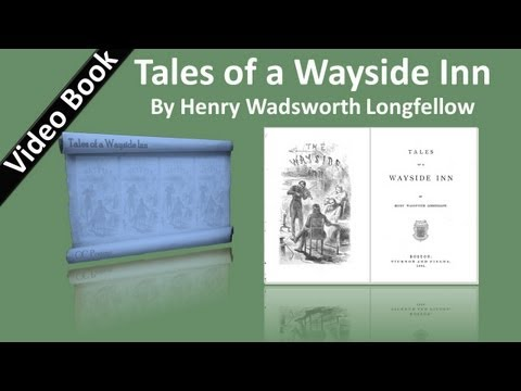 Tales of a Wayside Inn Audiobook by Henry Wadsworth Longfellow (видео)