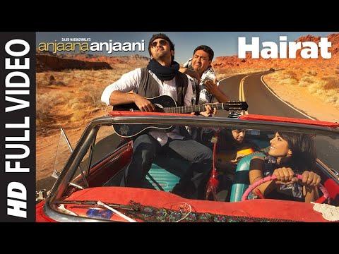 Hairat Full Video   Anjaana Anjaani   Ranbir Kapoor, Priyanka Chopra   Lucky Ali   Vishal - Shekhar