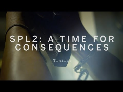 SPL 2: A TIME FOR CONSEQUENCES Trailer | Festival 2015