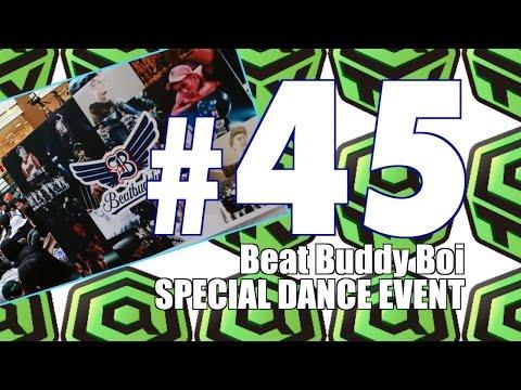 #45 Beat Buddy Boi スペシャルダンスイベント特集!&BBB×渋谷のあっくんイケメン調査!