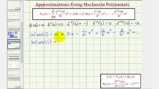 This video explains how to find a Maclaurin Polynomial and then find the approximation error using a calculator for a given ...