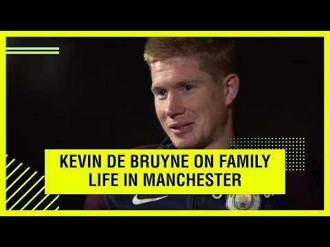 Video: DE BRUYNE ON FAMILY LIFE IN MANCHESTER
