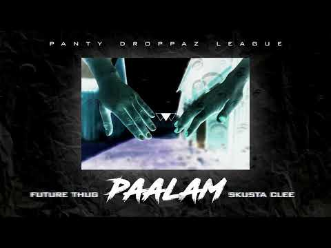 PAALAM LYRICS CC - Future Thug Ft. Skusta Clee