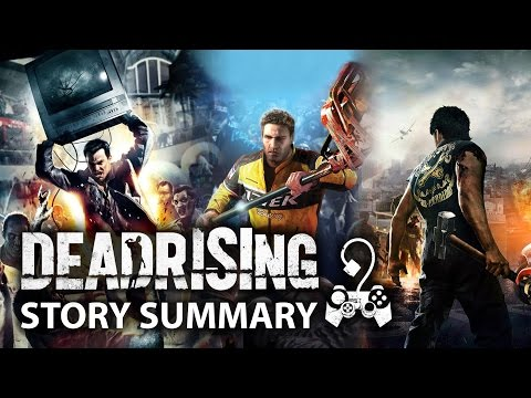 Dead Rising - What You Need to Know! (Story Summary) (1-3) (видео)