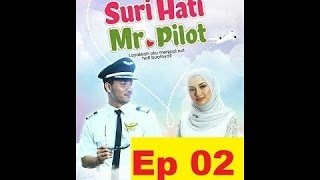Suri Hati Mr Pilot Episod 2
