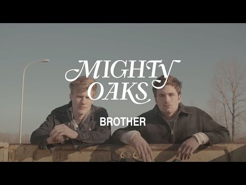 brothers - Mighty Oaks -