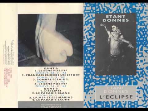 Étant Donnés - Le Paradis Blanc (Lyon: 26-4-'83)