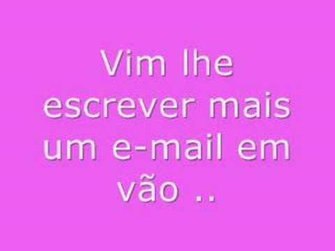 e mailing - Como est voc? Acho que est tudo bem, No me escreveu, nem contou pra ningum, Sobre a nossa separao, Que foi sua deciso. Vim lhe escrever mais um e-mai...