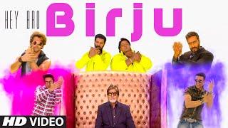 Birju (Video Song) By Mika Singh & Udit Narayan Jha Ft. Amitabh Bacchan, Hrithik Roshan, Ajay Devgn, Akshay Kumar & Ranvir Singh