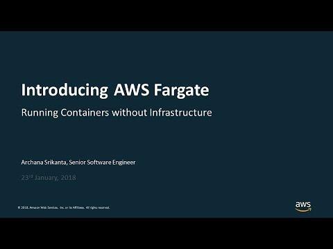 Introducing AWS Fargate - AWS Online Tech Talks