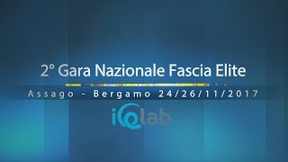2° Gara Nazionale Fascia Elite   Bergamo  24 - 26/11/2017   Junior Men Senior Ladies Senior Men