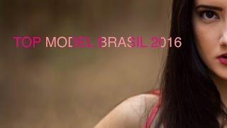Video TOP MODEL BRASIL 2016 MP3, 3GP, MP4, WEBM, AVI, FLV Juli 2018