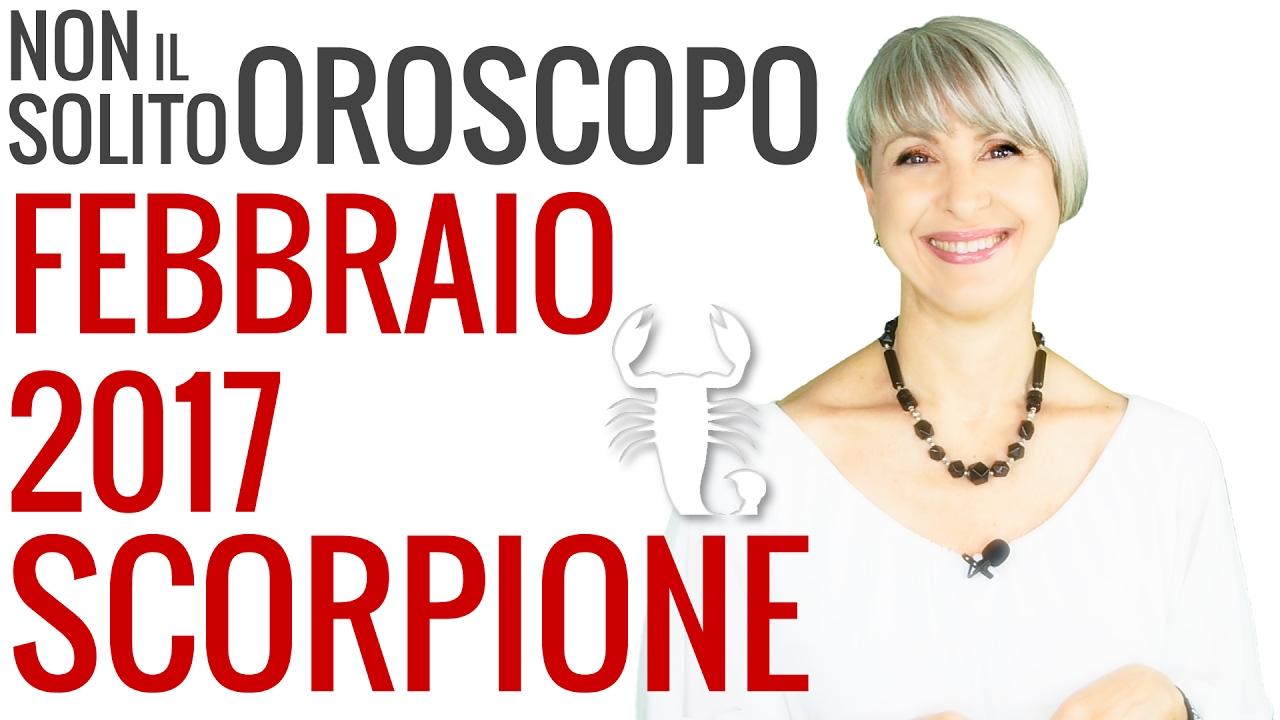 SCORPIONE ★ OROSCOPO Febbraio 2017