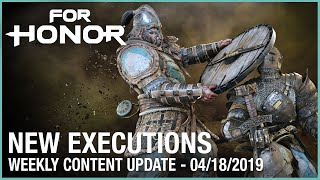 For Honor: New Executions   Week 04/18/2019   Weekly Content Update   Ubisoft [NA] by Ubisoft