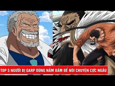 Top 5 lần Garp - Ông nội Luffy dùng nắm đấm đấm sấp mặt đối phương trong One Piece - Top bựa #5 - Thời lượng: 10:05.