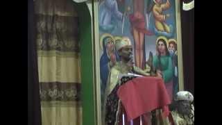 Kesis Mebratu Kiros @ Washington DC St. Gabriel Ethiopian Orthodox Tewahedo Church_ Part 2