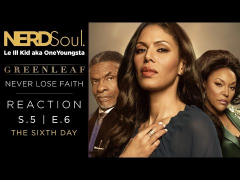 OWN Greenleaf Reaction & Review of Season 5 Episode 6: The Sixth Day | NERDSoul