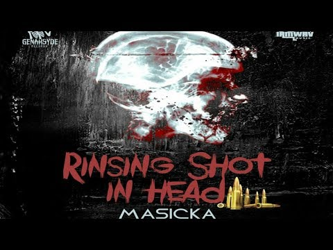 Masicka Rinsing Shot In Head Review