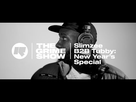 THE GRIME SHOW: @dj_slimzee B2B @djtubby| NEW YEAR'S SPECIAL WITH FOOTSIE, BLACKS, CHRONIK, SLICKMAN & MORE @RinseFM
