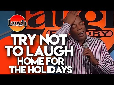 Try Not To Laugh | Home For The Holidays | Laugh Factory Stand Up Comedy