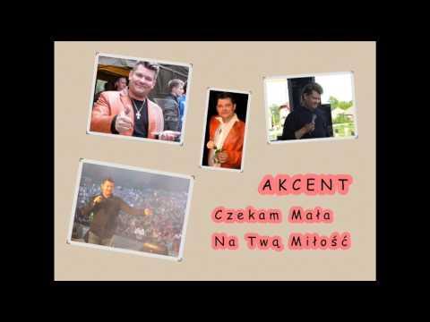 AKCENT - Czekam mała na Twą miłość (audio)