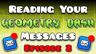 LET ME REPLY! - Reading Your Geometry Dash Messages - Episode 2