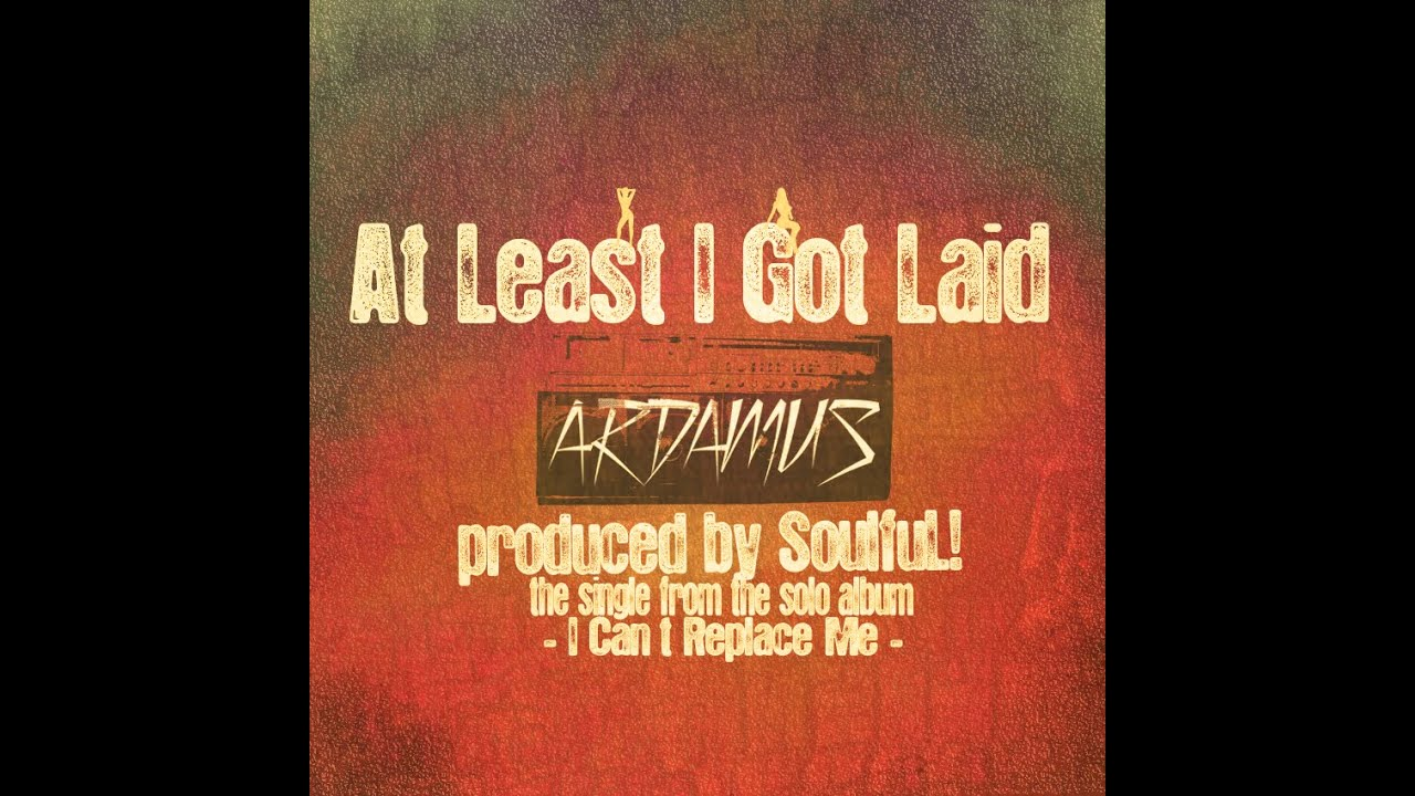 Ardamus   – At Least I Got Laid