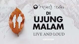 Payung Teduh - Di Ujung Malam (Live And Loud)