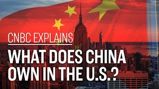 What does China own in the U.S.? | CNBC Explains