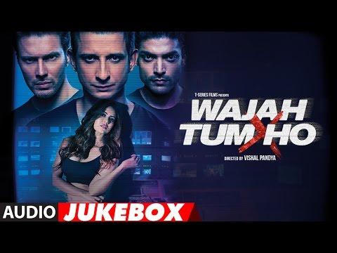 Wajah Tum Ho Jukebox | Full Album | Sana Khan, Sharman, Gurmeet | Vishal Pandya | T-Series