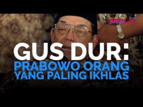 Gus Dur: Prabowo Orang Yang Paling Ikhlas