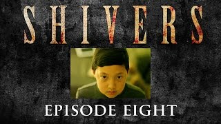 SHIVERS The Series Episode 108:  Behind Closed Doors