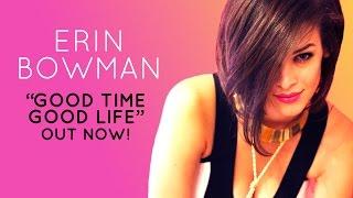 Erin Bowman - Good Time Good Life (lyrics)