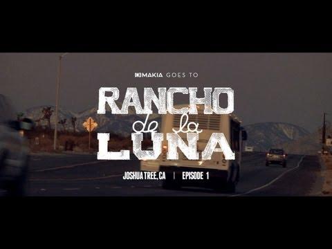 MAKIA GOES TO RANCHO DE LA LUNA - Episode 1