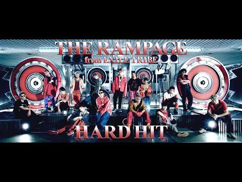 THE RAMPAGE from EXILE TRIBE / HARD HIT (Music Vid...