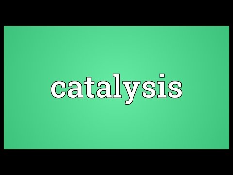 Catalysis Meaning