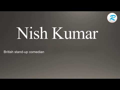 How to pronounce Nish Kumar  | Nish Kumar  Pronunciation | Pronunciation of Nish Kumar