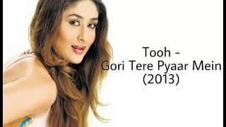 Tooh | Gori Tere Pyaar Mein
