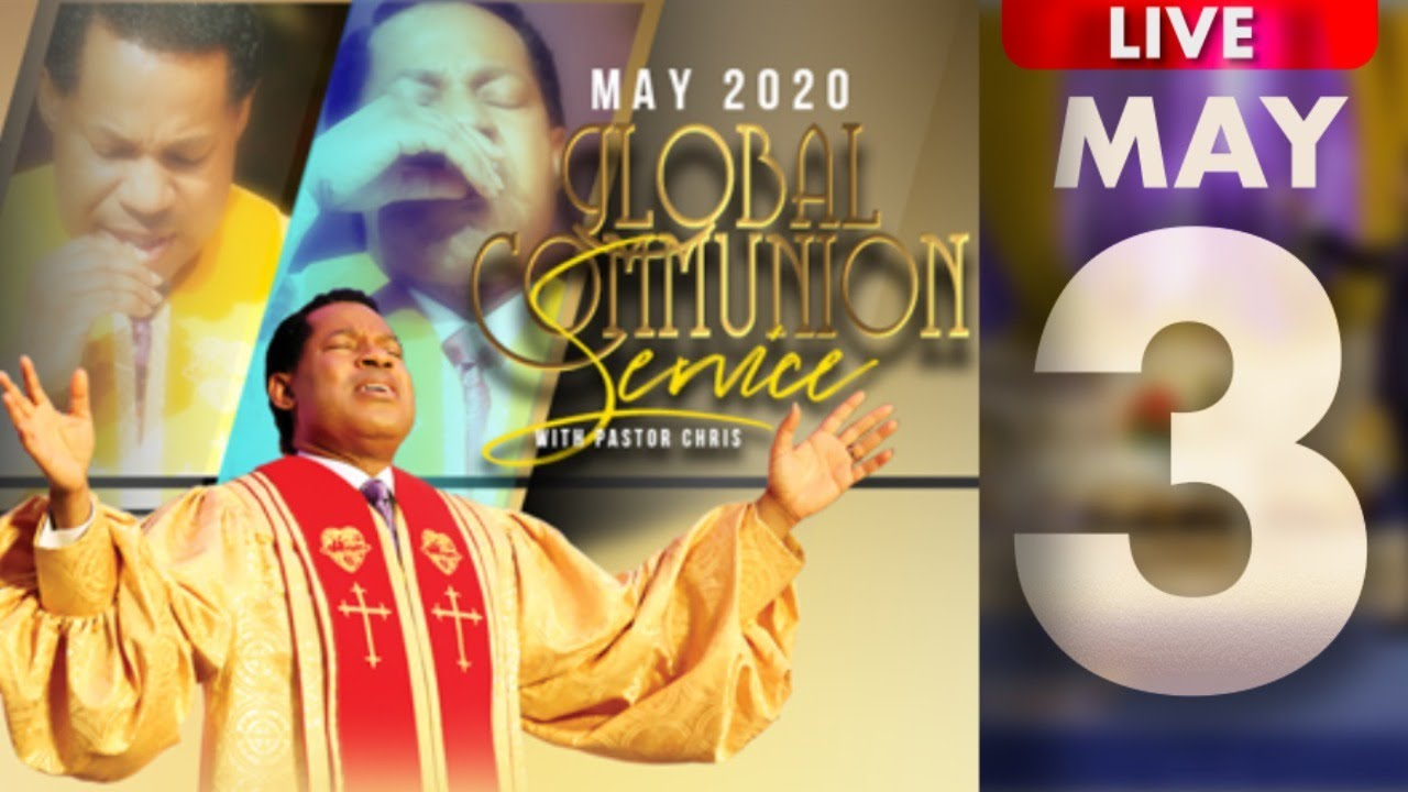 Pastor Chris:: 3rd May 2020 Global Communion Service