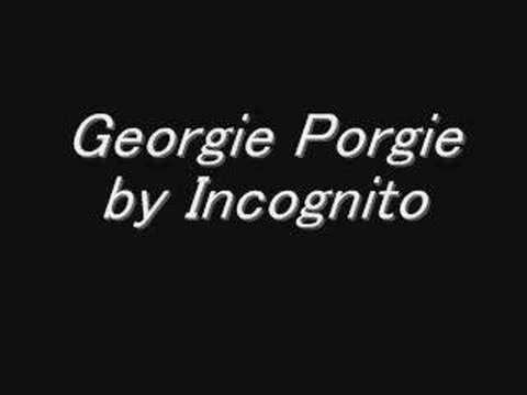 Georgie Porgie by Incognito