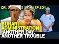 Dr Damages Show – 305: Buhari Administration: Another day, Another trouble