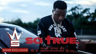 """Troy Ave """"So True"""" (WSHH Exclusive - Official Music Video)"""
