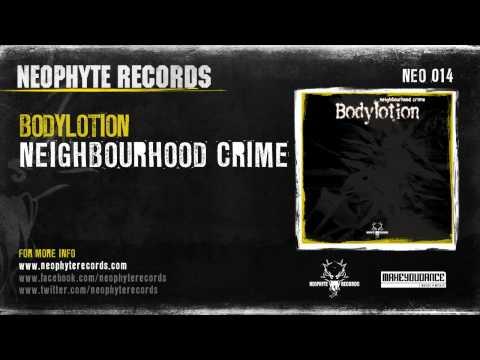 Bodylotion - Neighbourhood Crime
