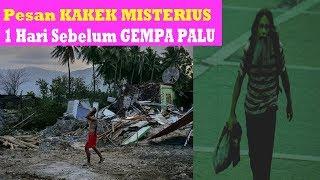 Video Pesan MISTERIUS Sehari Sebelum Gempa Sulawesi Tengah MP3, 3GP, MP4, WEBM, AVI, FLV Desember 2018